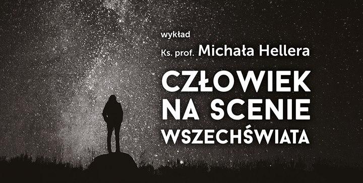 Człowiek na scenie Wszechświata – wykład ks. prof. Michała Hellera