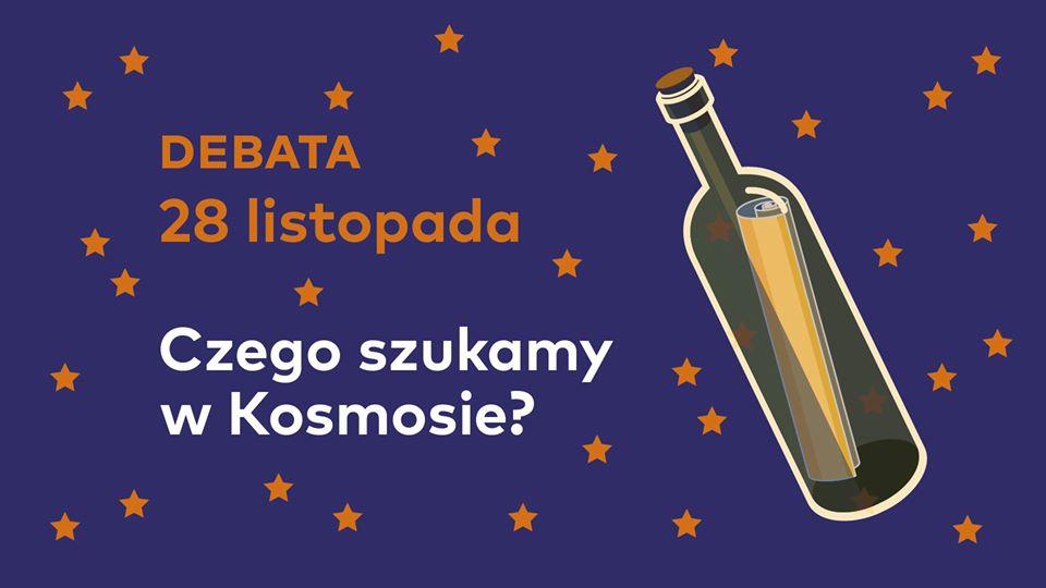 Debata: Czego szukamy wKosmosie? @ Al.Mickiewicza 30