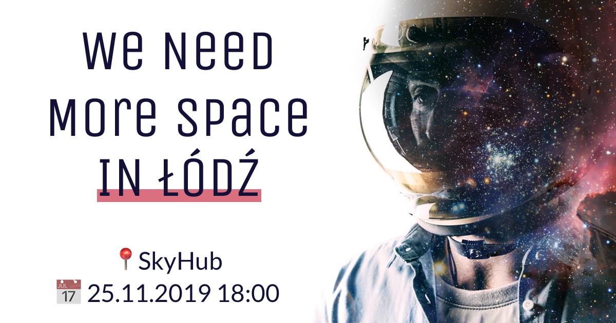 We Need More Space in Łódź @ Piotrkowska 148/150
