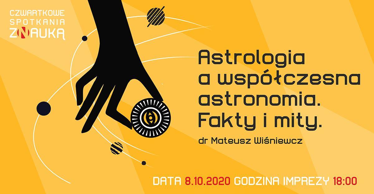Czwartkowe Spotkania zNauką - Astrologia awspółczesna astronomia. Fakty imity. @ Centrum Nauki Keplera - Planetarium Wenus