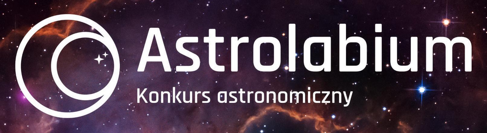 """Koniec  zgłoszeń naogólnopolski Konkurs Astronomiczny """"Astrolabium"""" @ Online"""