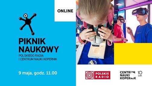 Piknik Naukowy 2020 - Polskiego Radia i Centrum Nauki Kopernik @ Online