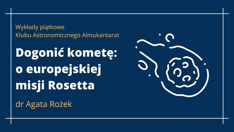 Wykłady piątkowe - Dogonić kometę: oeuropejskiej misji Rosetta @ Online