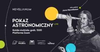 Pokaz astronomiczny live - Centrum Hevelianum @ Online