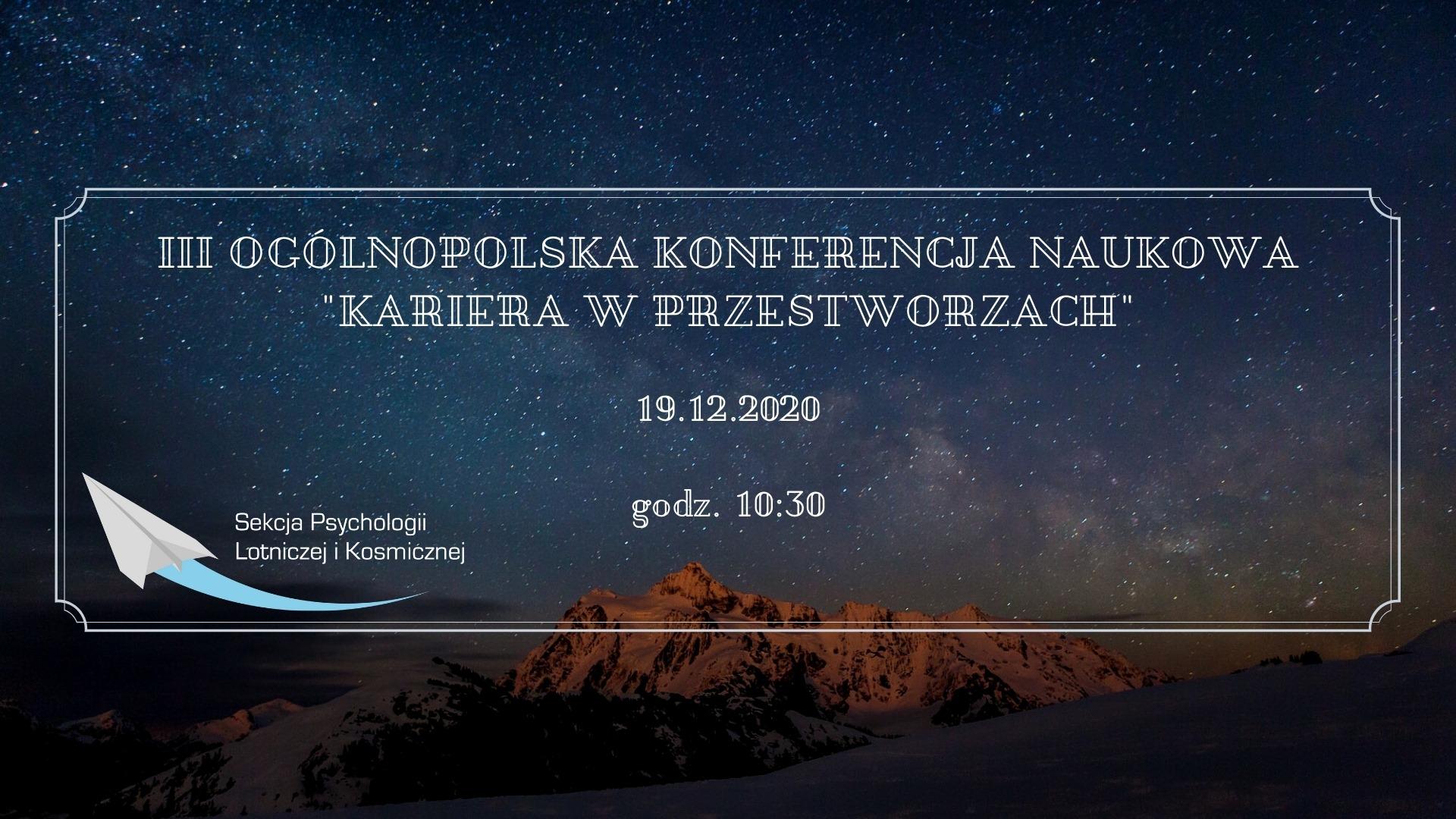 """III Ogólnopolska Konferencja Naukowa """"Kariera wPrzestworzach"""" @ Online"""