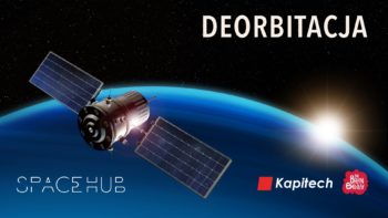 Deorbitacja - jak rozwiązać problem kosmicznych śmieci? | SpaceHUB @ Online