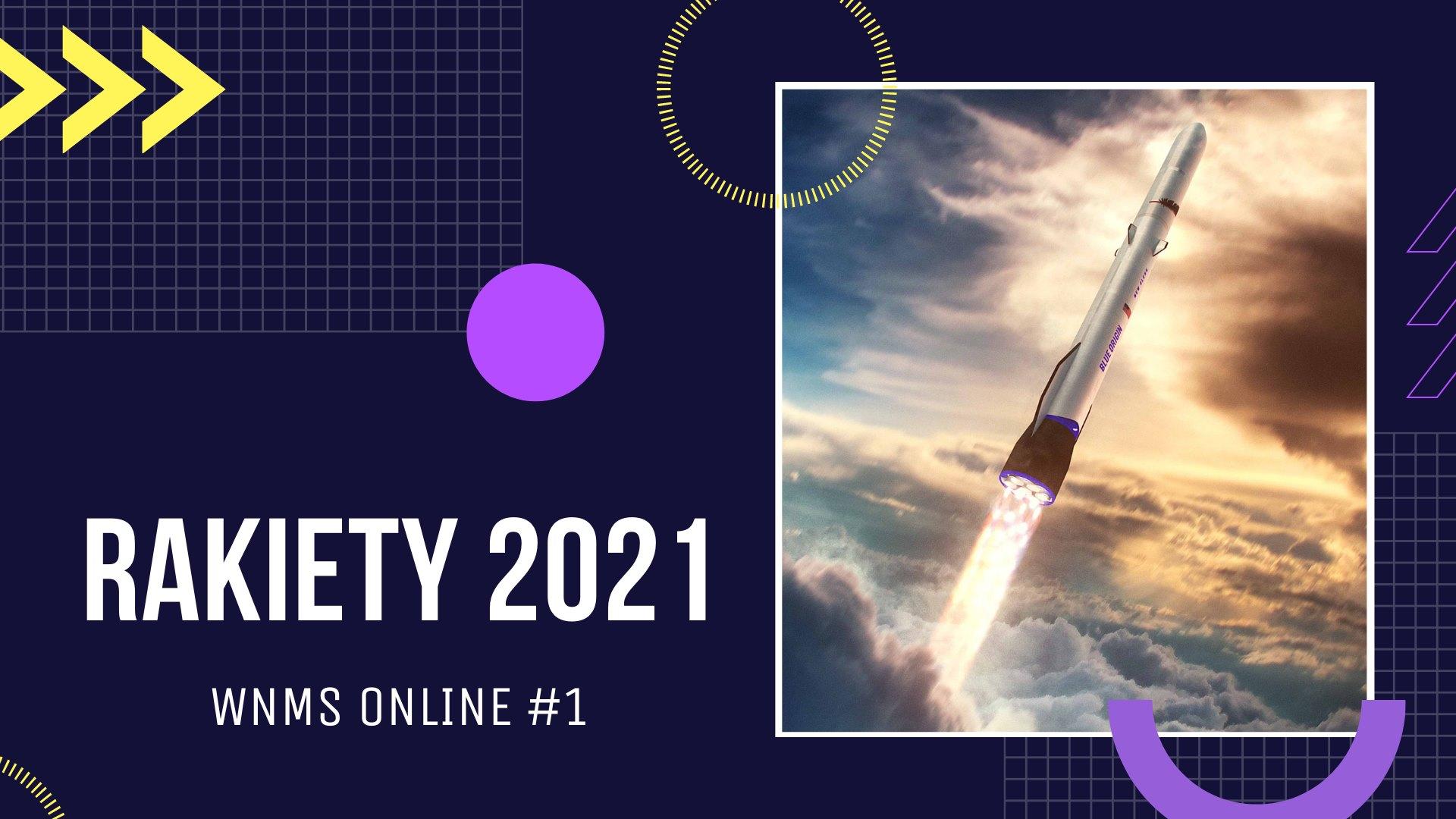 Rakiety 2021 - WNMS Online #01 @ Online