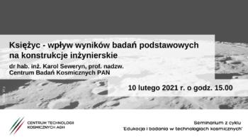 Księżyc - wpływ wyników badań podstawowych nakonstrukcje inżynierskie - seminarium CTK AGH @ Online
