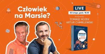 Jak wylądować naMarsie? Tomasz Rożek iArtur Chmielewski @ Online wFacebook Live