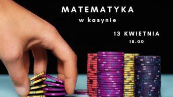 Matematyka w kasynie | Matematyka codzienności | dr Nikodem Mrożek @ Online