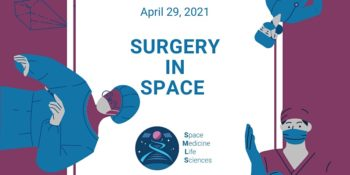 Health in Space Series: Space Surgery @ Online