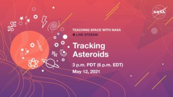 Teaching Space With NASA Live Stream – Tracking Asteroids @ Online: jpl.nasa.gov