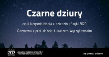 Czarne dziury, czyli Nagroda Nobla 2020 zdziedziny fizyki @ Wydarzenie online nafanpage'u NZS UW