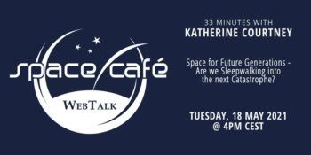 "Space Café WebTalk - ""33 minutes with Katherine Courtney"" @ Online w Facebook Live"