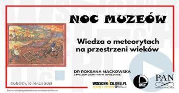 Noc Muzeów - Wiedza o meteorytach na przestrzeni wieków – dr Roksana Maćkowska @ Transmisja na YouTube