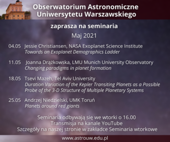 Seminarium wtorkowe Duration Variation of the Kepler Transiting Planets as a Possible Probe of the 3-D Structure of Multiple Planetary Systems @ Transmisja na kanale YouTube