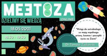 """Meetoza - """"Wstęp do astrobiologii: co mają wspólnego priony, kosmos i początki życia na Ziemi"""" @ Online w Facebook Live"""