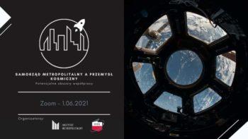 Seminarium eksperckie: Samorząd metropolitalny aprzemysł kosmiczny. Potencjalne obszary współpracy @ Wydarzenie online