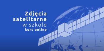 Ternim nadsyłania zgłoszeń - Zdjęcia satelitarne wszkole @ https://navoica.pl/courses/