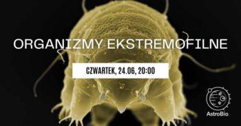 Organizmy ekstremofilne - życie w ekstremalnych warunkach | Panel dyskusyjny #6 PT Astrobio @ Online: youtube.com