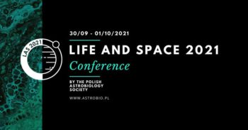 Life and Space 2021 Conference | PTAstrobio @ Wydarzenie online