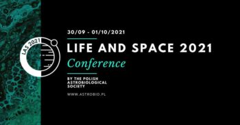 Life and Space 2021 Conference   PTAstrobio @ Wydarzenie online