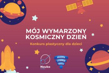 """""""Mój wymarzony kosmiczny dzień"""" – konkurs plastyczny dla dzieci @ Konkurs online"""