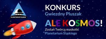 """Konkurs """"Gwiezdny pluszak"""" na maskotkę Planetarium Śląskiego"""