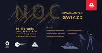 Noc Spadających Gwiazd @ Muzeum Etnograficzne wZielonej Górze - Ochli