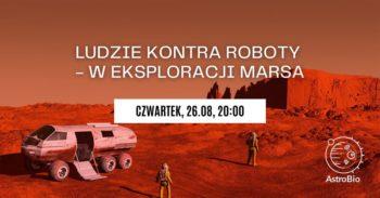 Ludzie kontra roboty - weksploracji Marsa inietylko| Panel dyskusyjny #8 PT Astrobio @ Online: youtube.com