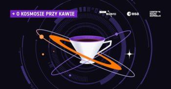 O kosmosie przy kawie: Na żywo z bazy kosmicznej @ Wydarzenie online