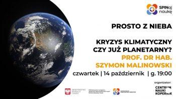 Kryzys klimatyczny czyjuż planetarny? - Prof.drhab. Szymon Malinowski   Prosto znieba @ Centrum Nauki Kopernik