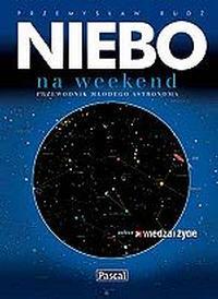 Niebo na weekend. Przewodnik młodego astronoma