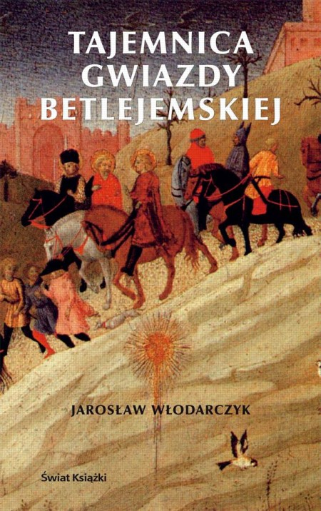 """Okładka książki """"Tajemnica Gwiazdy Betlejemsiej"""" autorstwa J. Włodarczyka"""