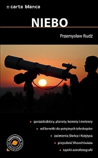 """Okładka książki """"Niebo. Przewodnik po wszechświecie"""" autorstwa Przemysława Rudzia"""